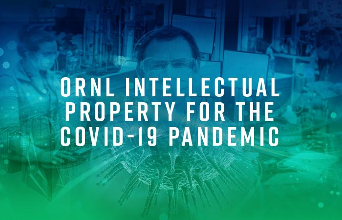 ORNL Intellectual Property for the COVID-19 Pandemic